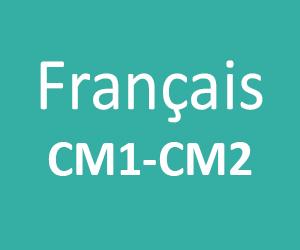 Français CM1 - CM2