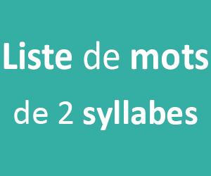 Liste de mots de 2 syllabes pour le CP