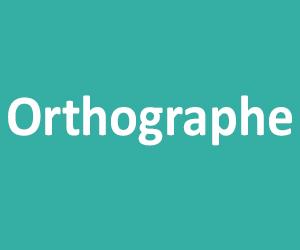 Orthographe CM1 - CM2
