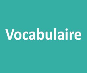 Vocabulaire CM1 - CM2