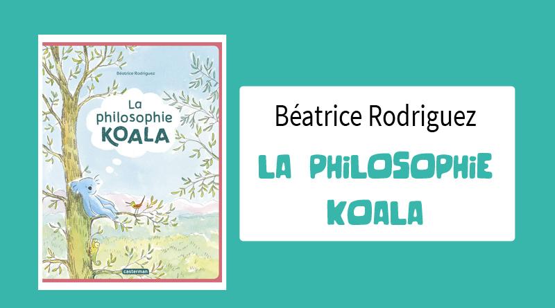 """Livre """"La philosophie koala """" de Béatrice Rodriguez"""