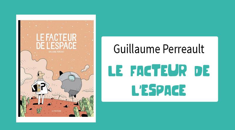"""Livre """"Le Facteur de l'espace"""" de Guillaume Perreault"""
