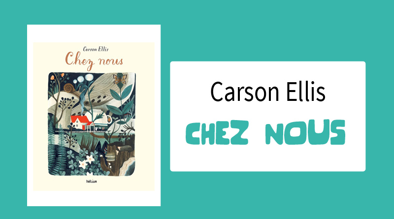 Livre « Chez nous » de Carson Ellis