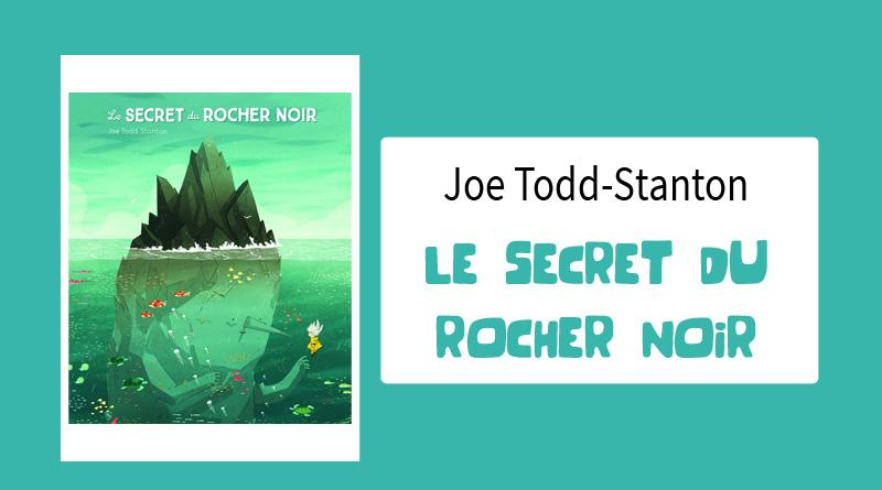 """Livre """"Le secret du rocher noir"""" de Joe Todd-Stanton"""