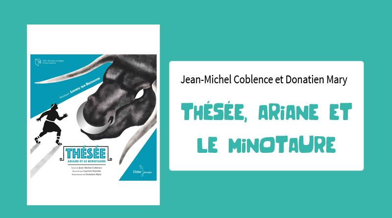 """Livre """"Thésée, Ariane et le Minotaure"""" de Jean-Michel Coblence et Donatien Mary"""
