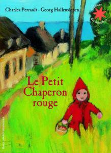 Le meilleur des contes pour les enfants : le petit chaperon rouge