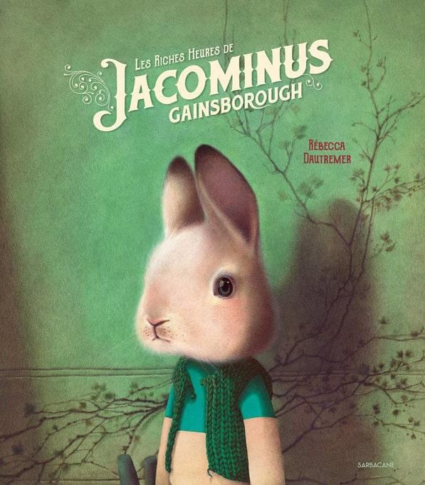 """Résumé du livre """"Les Riches Heures de Jacominus Gainsborough"""" de Rebecca Dautremer"""