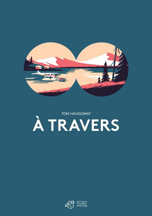 """Résumé du livre """"À travers"""" de Tom Haugomat"""