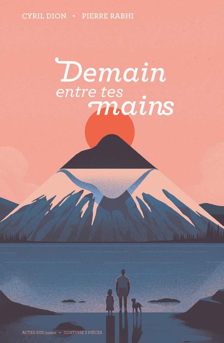 """Résumé du livre """"Demain entre tes mains"""" de Pierre Rabhi & Cyril Dion"""