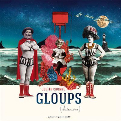 """Résumé du livre """"Gloups (histoire vraie)"""" de Judith Chomel"""