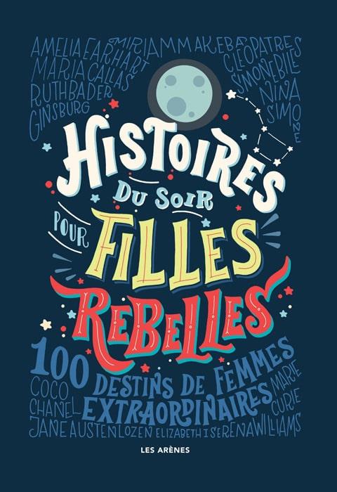 """Résumé du livre """"Histoires du Soir Pour Filles Rebelles"""" de Elena Favilli et Francesca Cavallo"""