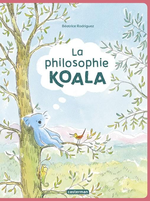 """Résumé du livre """"La philosophie koala"""" de Béatrice Rodriguez"""