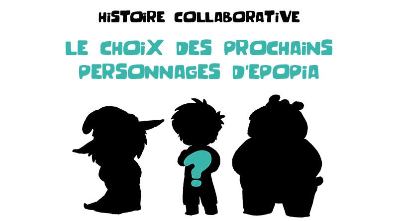 Choix des personnages, histoire collaborative Epopia
