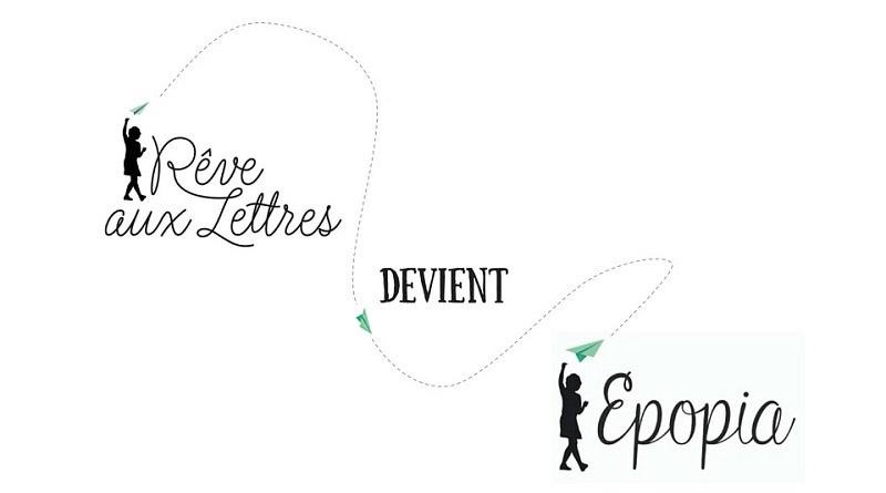 Pourquoi Rêve aux Lettres devient Epopia
